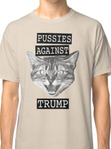 Pussies against Trump Classic T-Shirt