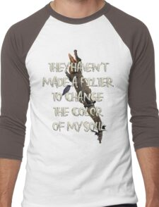 They Haven't  Made A Filter  To Change  The Color  Of My Soul Men's Baseball ¾ T-Shirt