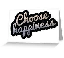 Choose Happiness Inspirational Greeting Card