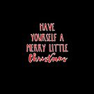 Have Yourself a Merry Little Christmas Typography by Greenbaby