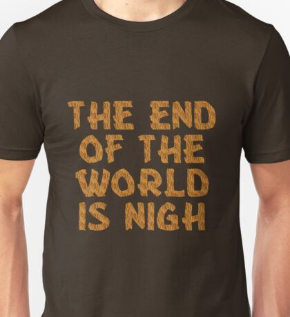 The End of the World is Nigh (Tiger) Unisex T-Shirt