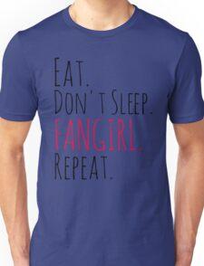 EAT, DON'T SLEEP, FANGIRL, REPEAT Unisex T-Shirt