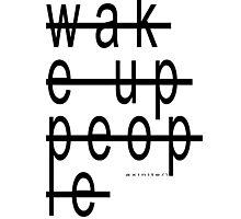 Wake Up People Photographic Print