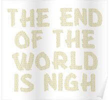 The End of the World is Nigh (Leaves) Poster