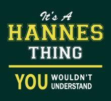 It's A HANNES thing, you wouldn't understand !! by satro