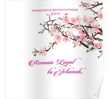 Remain Loyal to Jehovah Convention 2016 - Cherry Blossom real Poster