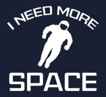 I Need More Space by DesignFactoryD