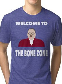 Welcome to the Bone Zone Tri-blend T-Shirt