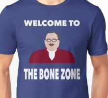 Welcome to the Bone Zone Unisex T-Shirt