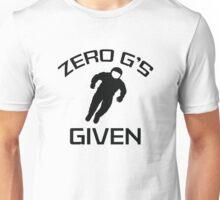 Zero G's Given Unisex T-Shirt