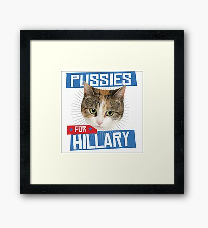 Pussies for Hillary Framed Print