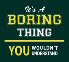 It's A BORING thing, you wouldn't understand !! by satro