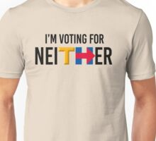 I'm voting for NEITHER Unisex T-Shirt