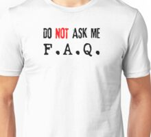 Do not ask me F.A.Q (black) Unisex T-Shirt
