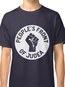 peoples front of judea Classic T-Shirt