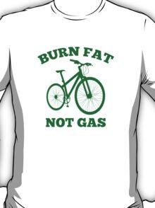 Burn Fat Not Gas T-Shirt