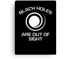 Black Holes Are Out Of Sight Canvas Print