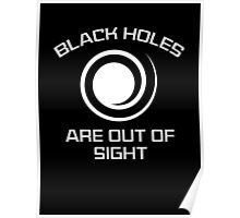 Black Holes Are Out Of Sight Poster