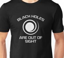 Black Holes Are Out Of Sight Unisex T-Shirt