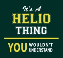 It's A HELIO thing, you wouldn't understand !! by satro