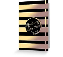 Make every  Day count Greeting Card