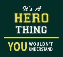It's A HERO thing, you wouldn't understand !! by satro