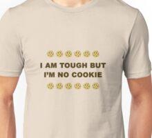 I'm tough but I'm no cookie Unisex T-Shirt
