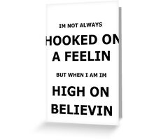 hooked on a feelin Greeting Card