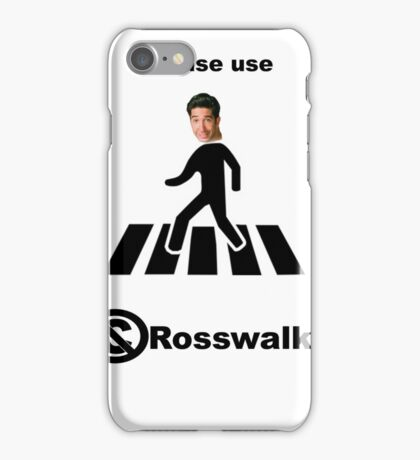 The best kind of walk - the Rosswalk. iPhone Case/Skin
