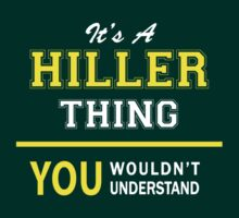 It's A HILLER thing, you wouldn't understand !! by satro