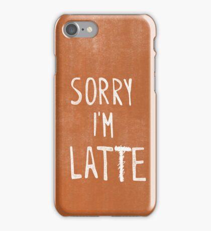 """Sorry I'm Latte"" iPhone Case/Skin"