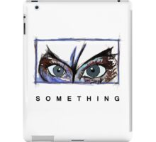 Something II iPad Case/Skin