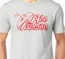 Abe Froman - The Sausage King Unisex T-Shirt