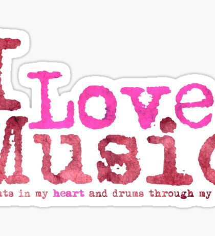 I Love Music It beats in....   (Pink) Sticker