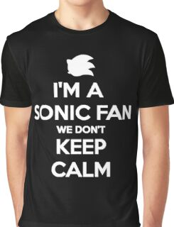 Sonic Fans Don't keep Calm B/W Edition Graphic T-Shirt