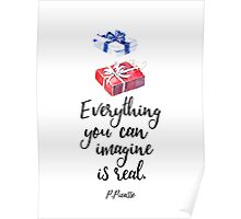 Everything you can imagine is real. cool x Poster