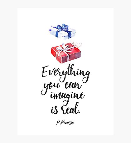 Everything you can imagine is real. cool x Photographic Print