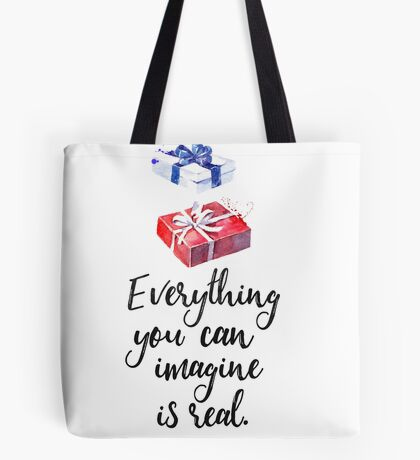 Everything you can imagine is real. cool x Tote Bag