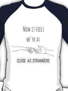 Close As Strangers T-Shirt