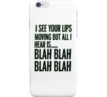 Blah Blah Blah Blah iPhone Case/Skin