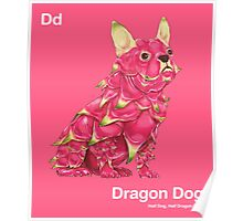 Dd - Dragon Dog // Half Dog, Half Dragon Fruit Poster