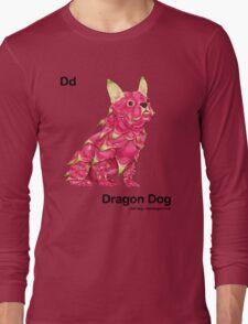 Dd - Dragon Dog // Half Dog, Half Dragon Fruit Long Sleeve T-Shirt