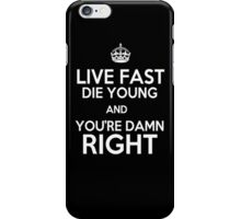 Live Fast, Die Young & You're Damn Right - Orphan Black iPhone Case/Skin
