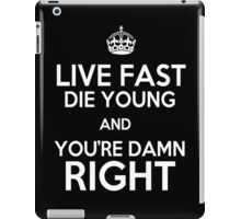 Live Fast, Die Young & You're Damn Right - Orphan Black iPad Case/Skin