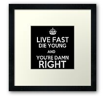 Live Fast, Die Young & You're Damn Right - Orphan Black Framed Print