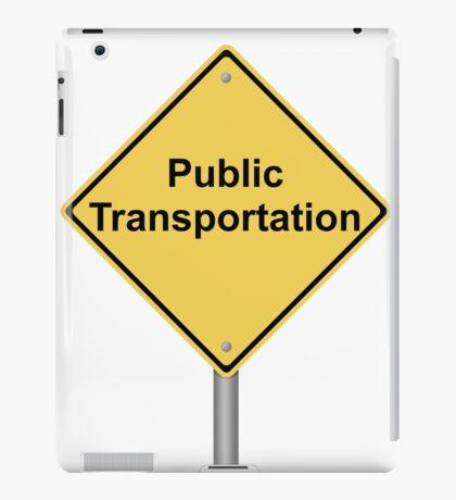 Public Transportation Warning Sign iPad Case/Skin