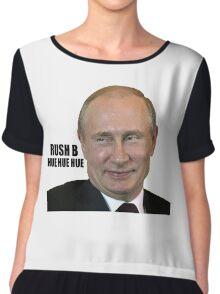 Putin - RUSH B HUE HUE HUE Chiffon Top