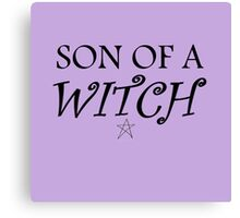 Son of a... witch Canvas Print