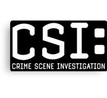 CSI: Crime Scene Investigation  Canvas Print