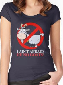 I Ain't Afraid of No Goats Women's Fitted Scoop T-Shirt